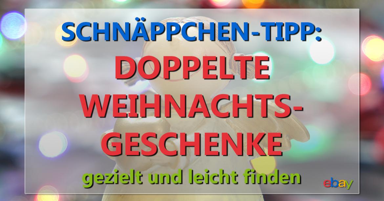 eBay Schnäppchen-Tipp Doppelte Weihnachtsgeschenke